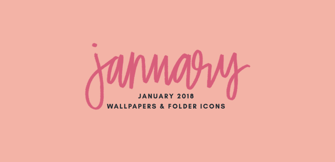 January 2018 Wallpapers & Folder Icons