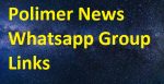 Latest POLIMER NEWS Whatsapp Group Links 2020-21