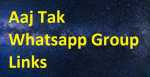 News Aaj Tak Whatsapp Group Links 2020-2021