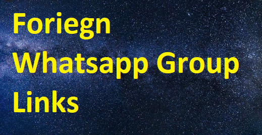 foreign whatsapp group links