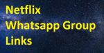 Free Netflix Whatsapp Group Links