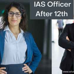 How to Become an IAS Officer after 12th