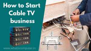 How to Start Cable TV business in India | How to Start ISP Business