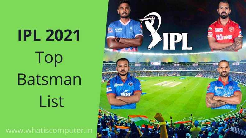 IPL 2021 Top Scorer _ IPL 2021 Top Batsman List _ IPL 2021 Top Runs