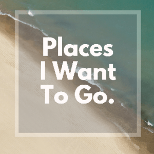 Places I Want to Go Travel notebook