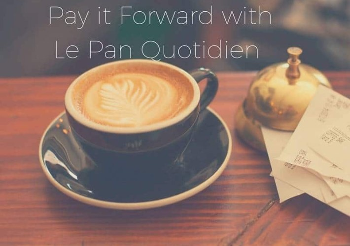 Pay it Forward with Le Pan Quotidien