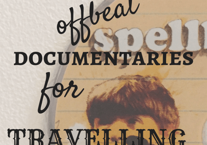 Five offbeat documentaries for your travels