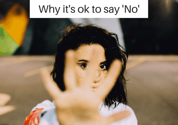 Why it's ok to say 'No'