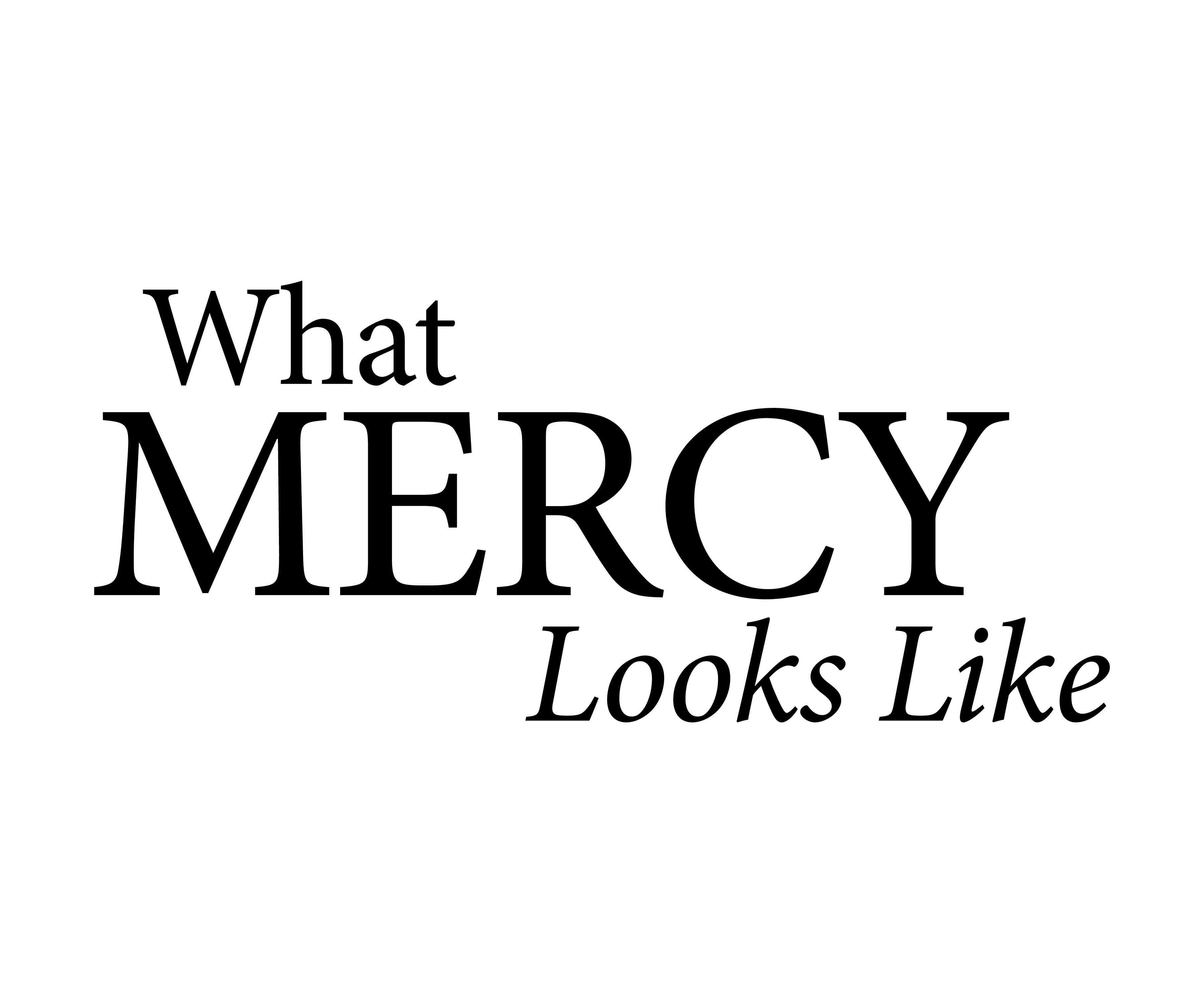 What Mercy Looks Like