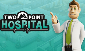 Theme Hosp… tfu! Two Point Hospital – Recenzja