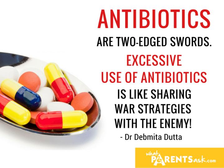 Antibiotics are two edged swords