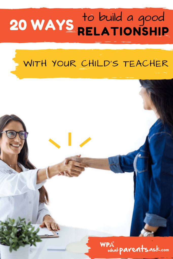 how to build a good relationship with your childs teacher