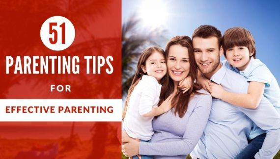 51 Parenting tips for effective parenting