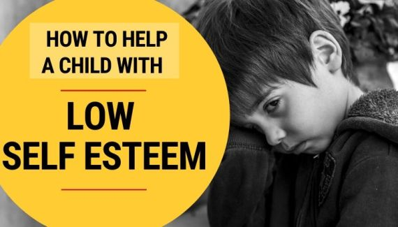 How to help a child with low self esteem