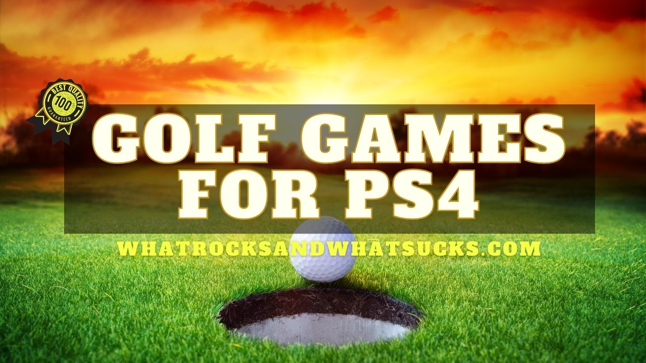 GOLF GAMES FOR PS4