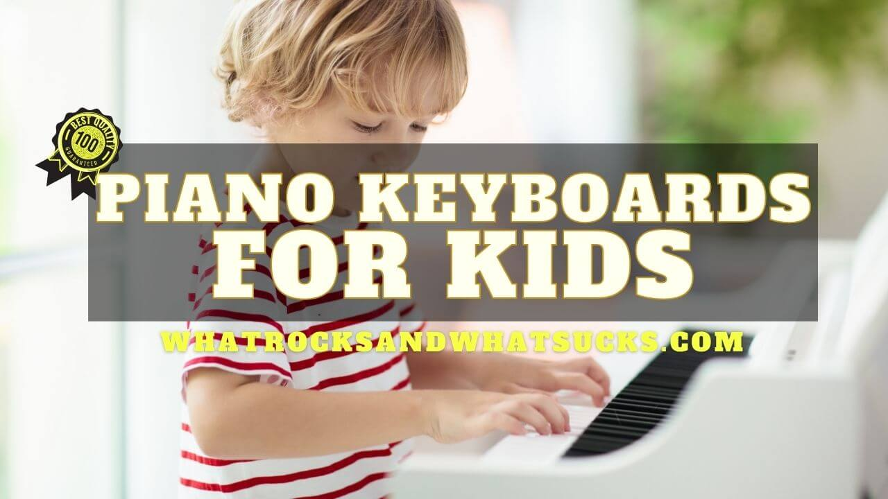 PIANO KEYBOARDS FOR KIDS