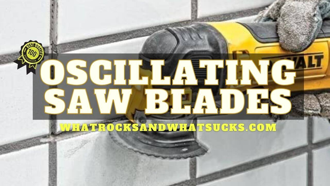 OSCILLATING SAW BLADES FOR GROUT REMOVAL