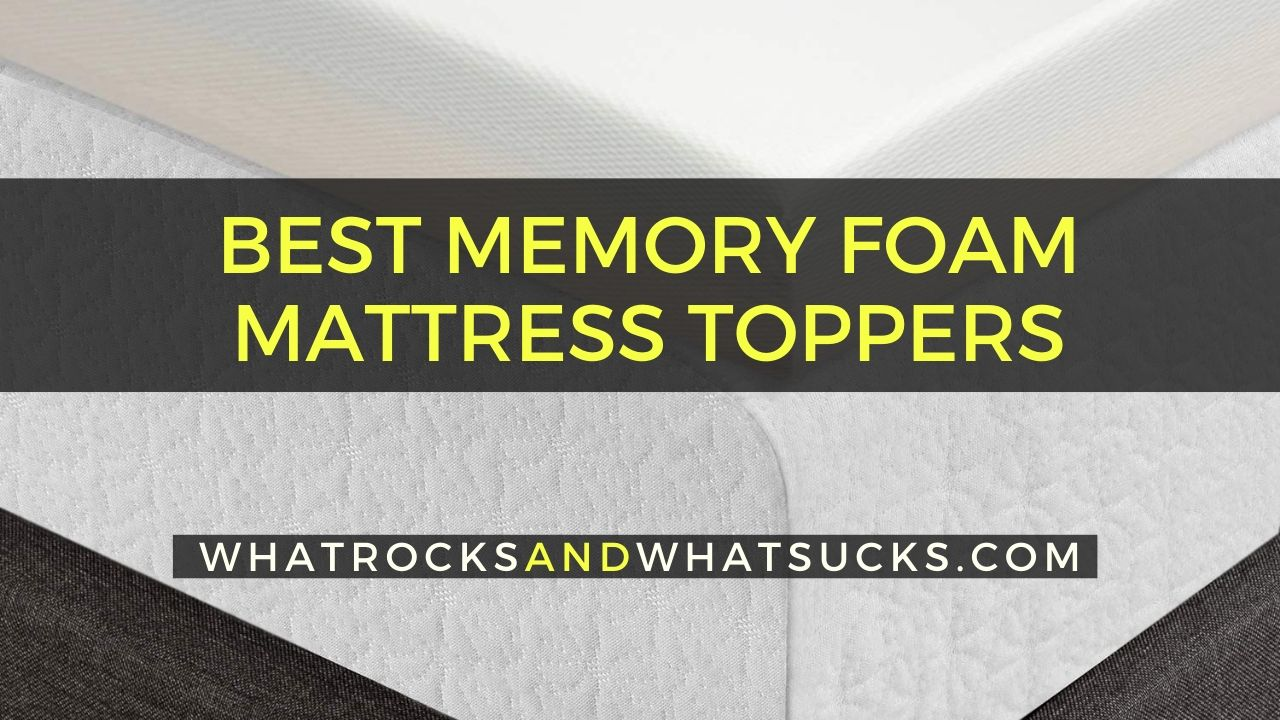 10 BEST MEMORY FOAM MATTRESS TOPPERS