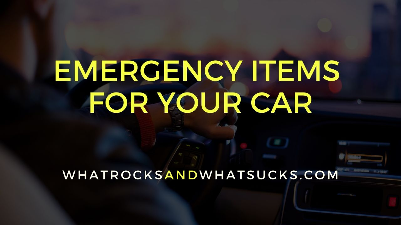 5 MUST HAVE EMERGENCY ITEMS IN YOUR CAR