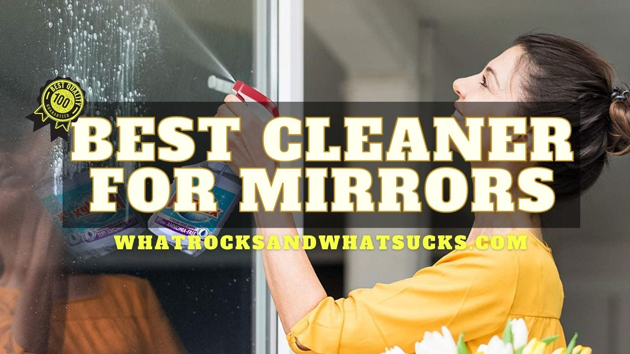 THE BEST CLEANER FOR MIRRORS