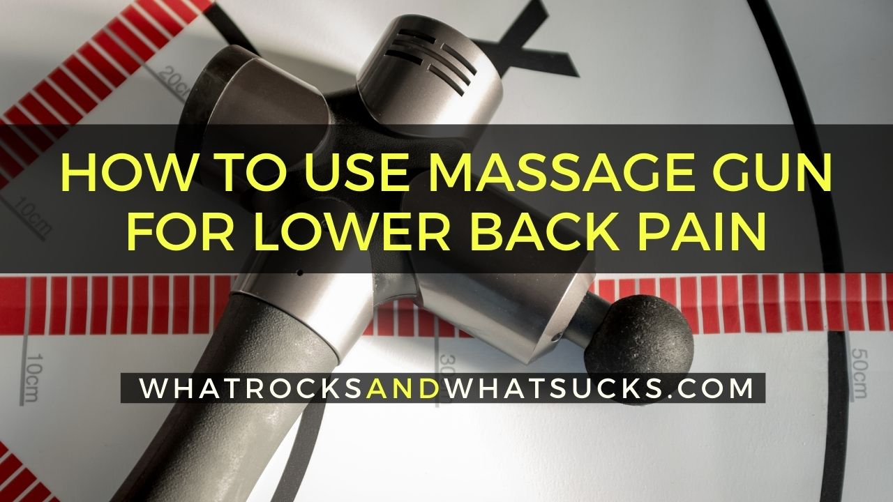 HOW TO USE MASSAGE GUN FOR LOWER BACK PAIN