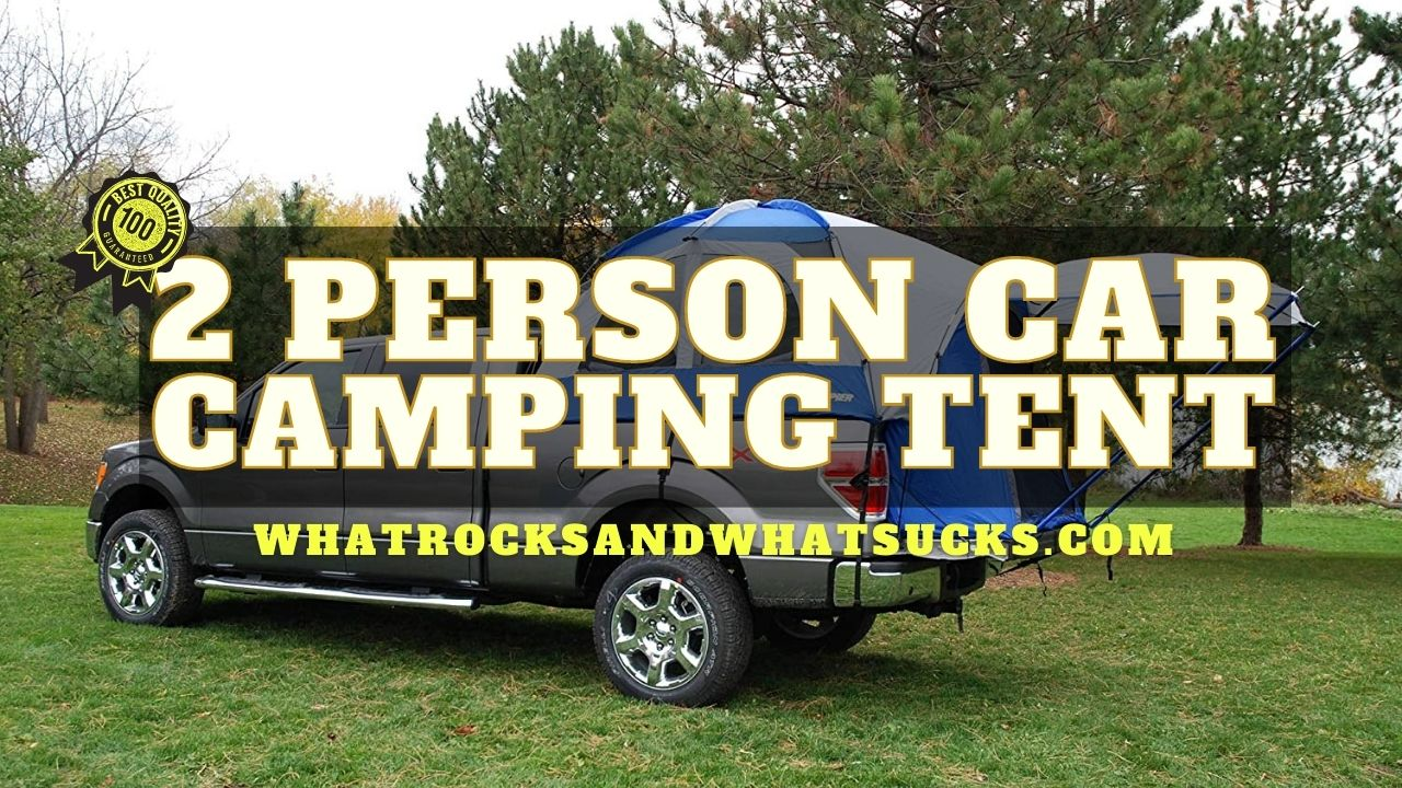 BEST 2 PERSON CAR CAMPING TENT