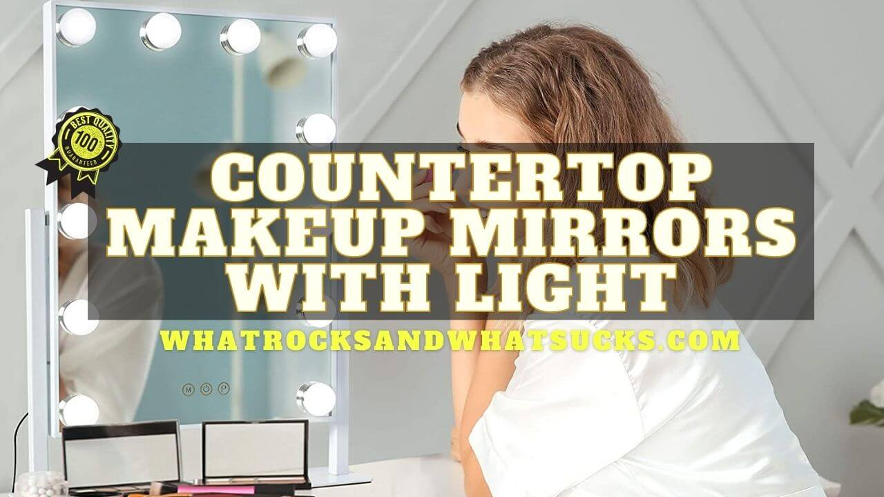 BEST COUNTERTOP MAKEUP MIRRORS WITH LIGHT