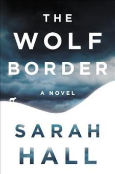 #BookReview The Wolf Border by Sarah Hall