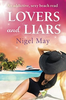 #BookReview Lovers and Liars by Nigel May @Nigel_May @bookouture