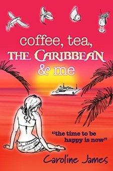 #BookReview Coffee, Tea, The Caribbean & Me by Caroline James @CarolineJames12