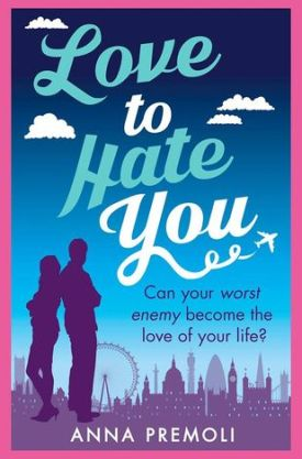 #BookReview Love to Hate You by Anna Premoli