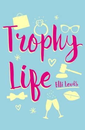 #BookReview Trophy Life by Elli Lewis @ElliLewisTweets