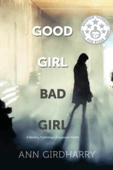 #BlogTour #BookReview Good Girl Bad Girl by Ann Girdharry @GirdharryAnn