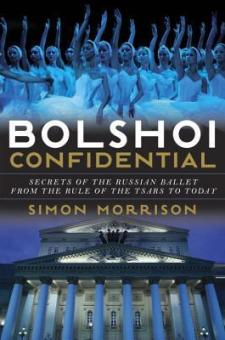 #BookReview Bolshoi Confidential by Simon Morrison @simonm1