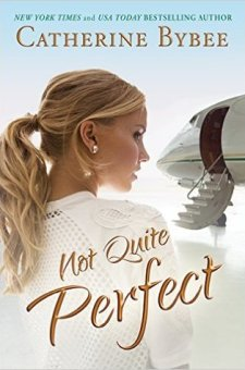 #BookReview Not Quite Perfect by Catherine Bybee @catherinebybee
