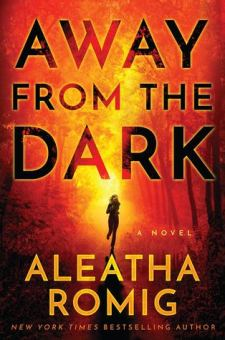 #BookReview Away From The Dark by Aleatha Romig @AleathaRomig