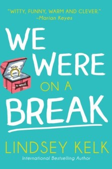 #BookReview We Were on a Break by Lindsey Kelk @LindseyKelk