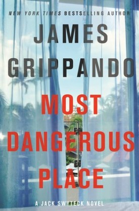 #BookReview Most Dangerous Place by James Grippando @James_Grippando