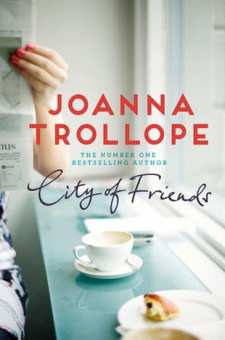 #BookReview City of Friends by Joanna Trollope #JoannaTrollope @PGCBooks
