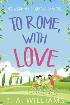 #BookReview To Rome, with Love by T. A. Williams @TAWilliamsBooks @HQDigitalUK