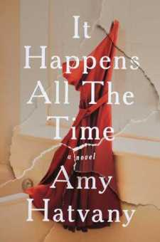 #BookReview It Happens All The Time by Amy Hatvany @AmyHatvany @AtriaBooks