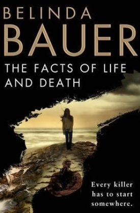 #BookReview The Facts of Life and Death by Belinda Bauer @BelindaBauer @PGCBooks