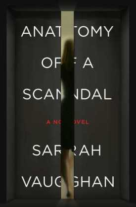 #BookReview Anatomy of a Scandal by Sarah Vaughan @SVaughanAuthor @AtriaBooks