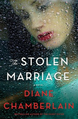 #BookReview The Stolen Marriage by Diane Chamberlain @D_Chamberlain @StMartinsPress