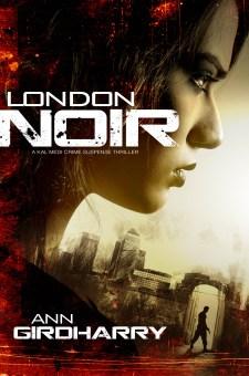 #BookReview #BlogBlitz London Noir by Ann Girdharry @GirdharryAnn @rararesources