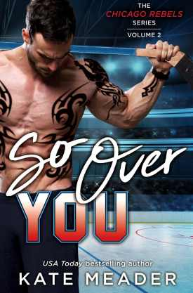 #BookReview #Excerpt #Giveaway So Over You by Kate Meader @KittyMeader @Pocket_Books