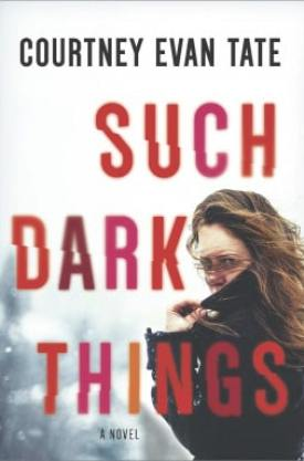 #BookReview Such Dark Things by Courtney Evan Tate @Court_Writes @HarlequinBooks