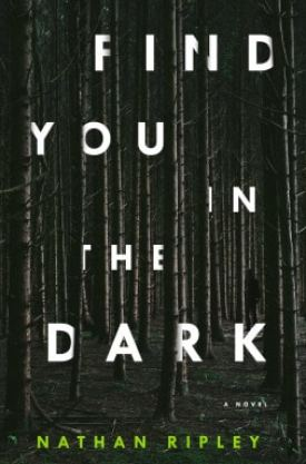 #BookReview Find You In The Dark by Nathan Ripley @NabenRuthnum @SimonSchusterCA