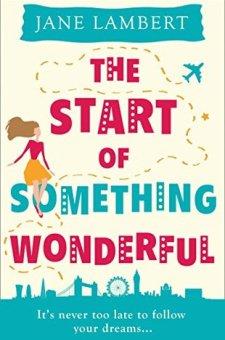 #BookReview #BlogTour The Start of Something Wonderful by Jane Lambert @JaneLambert22 @HQDigitalUK