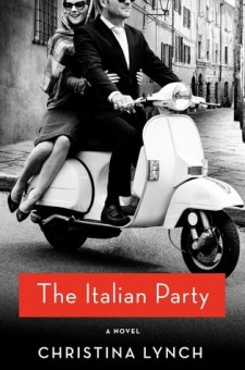 #BookReview The Italian Party by Christina Lynch @Clynchwriter @StMartinsPress